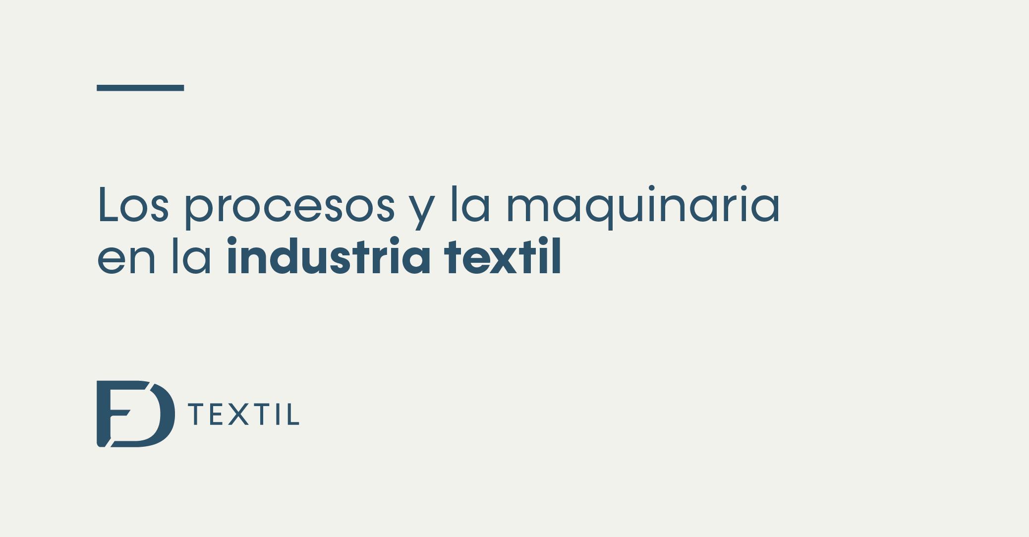 Procesos y maquinaria en la industria textil