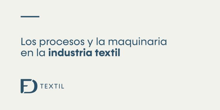Proceso y Maquinaria Industria Textil